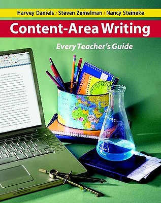 Content-Area Writing By Daniels, Harvey/ Zemelman, Steven/ Steineke, Nancy