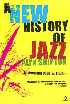 New History of Jazz By Shipton, Alyn